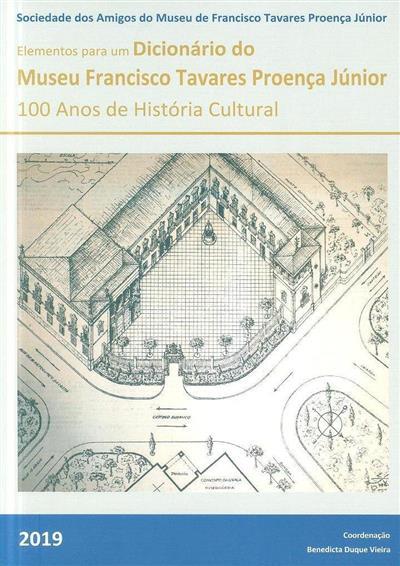 Elementos para um dicionário do Museu Francisco Tavares Proença Júnior (coord. Benedicta Maria Duque Vieira)