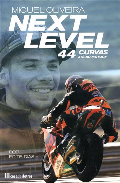 Next level (Miguel Oliveira, Edite Dias)