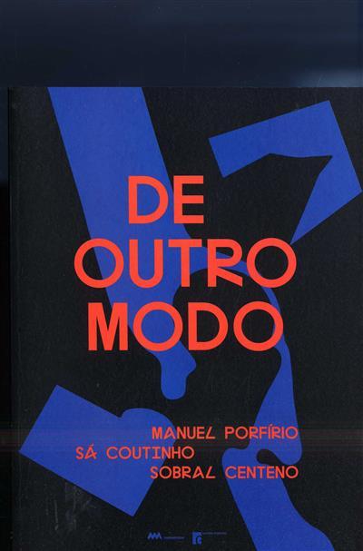 De outro modo (texto Luísa Salgueiro, Fernando Rocha, Bernardo Pinto de Almeida)