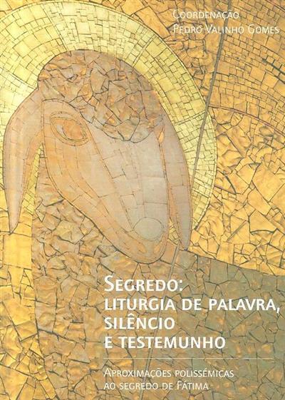Segredo, liturgia da palavra, silêncio e testemunho