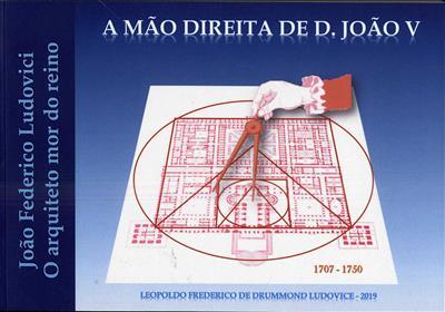 A mão direita de D. João V (Leopoldo Humberto Frederico Nóbrega de Dummonde Ludovice)
