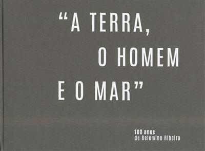 """""""A terra, o homem e o mar"""" (coord. Fernando Maria Loureiro Ferreira)"""