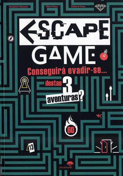Escape game (Benjamin Bouwyn, Rémi Prieur, Mélanie Vives)