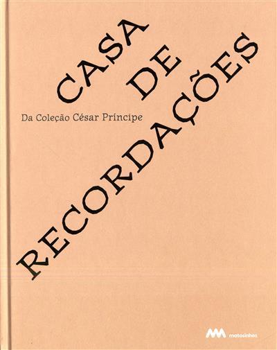 Casa de recordações da coleção César Príncipe (textos César Príncipe)