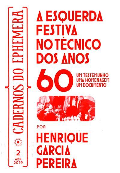 A Esquerda Festiva no Técnico dos anos 60 (Henrique Garcia Pereira)