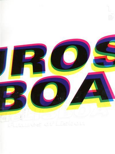 Futuros de Lisboa (textos Joana Gomes Cardoso... [et al.])