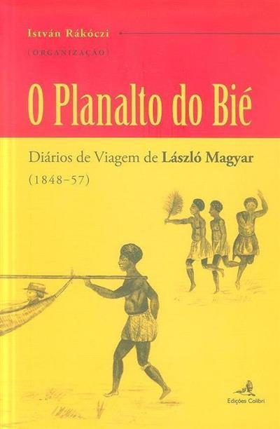 O planalto do Bié (org. István Rákóczi)