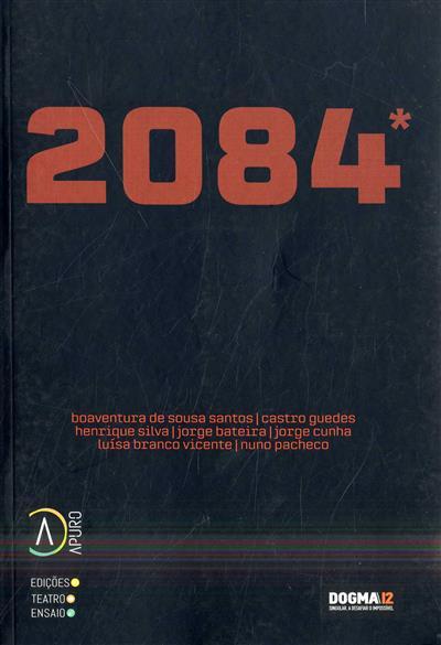 2084, reflexos e reflexões sobre distopia (coord. de conteúdos Castro Guedes)