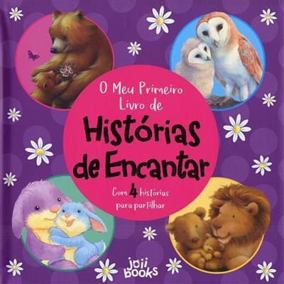 O meu primeiro livro de histórias de encantar (il. Daniel Howarth... [et al.])