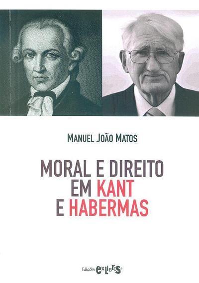Moral e direito em Kant e Habermas (Manuel João Matos)