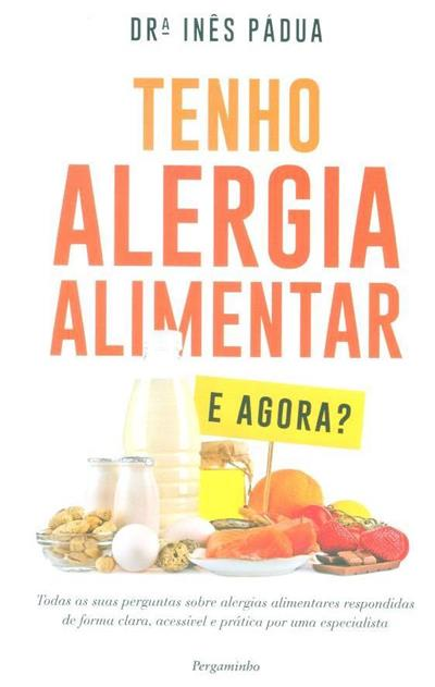 Tenho alergia alimentar, e agora? (Inês Pádua)