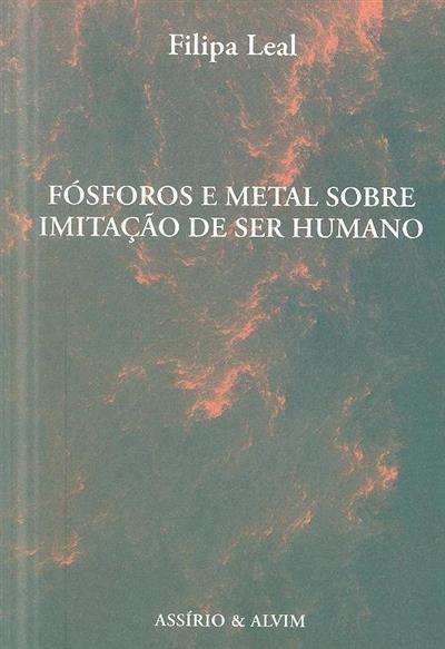 Fósforos e metal sobre imitação de ser humano (Filipa Leal)
