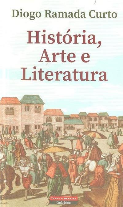 História, arte e literatura (Diogo Ramada Curto)