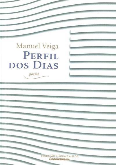 Perfil dos dias (Manuel Veiga)