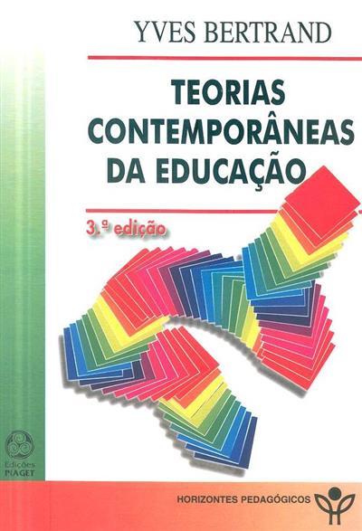 Teorias contemporâneas da educação (Yves Bertrand)