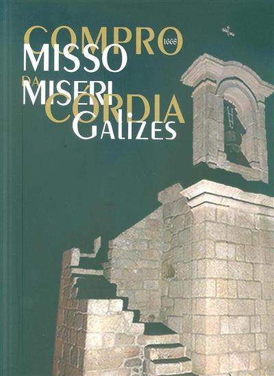 Compromisso da Santa Casa da Misericórdia de Galizes, 1668-2018 (coord. Bruno Miguel Domingos Miranda)