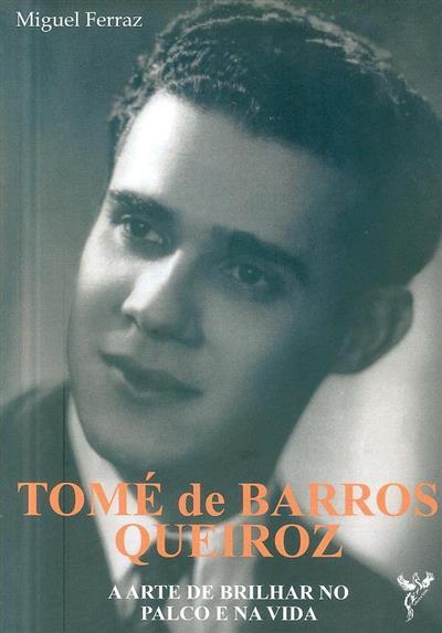 Tomé de Barros Queiróz (Miguel Ferraz)