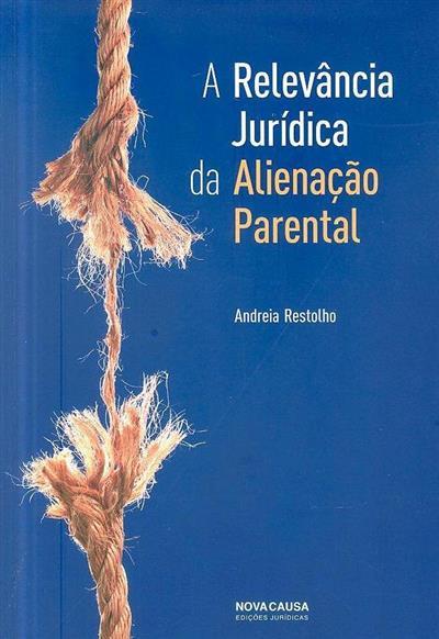 A relevância jurídica da alienação parental (Andreia Restolho)