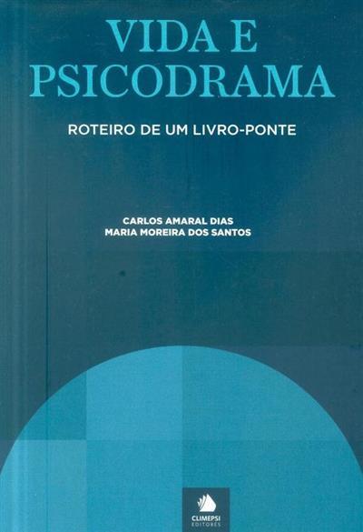 Vida e psicodrama (Carlos Amaral Dias, Maria Moreira dos Santos)