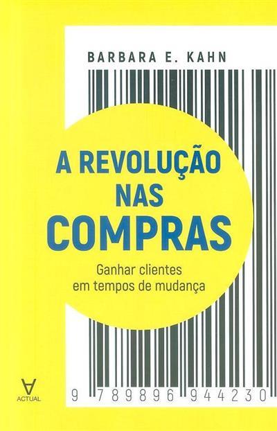 A revolução nas compras (Barbara E. Kahn)