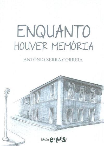 Enquanto houver memória! (António Serra Correia)