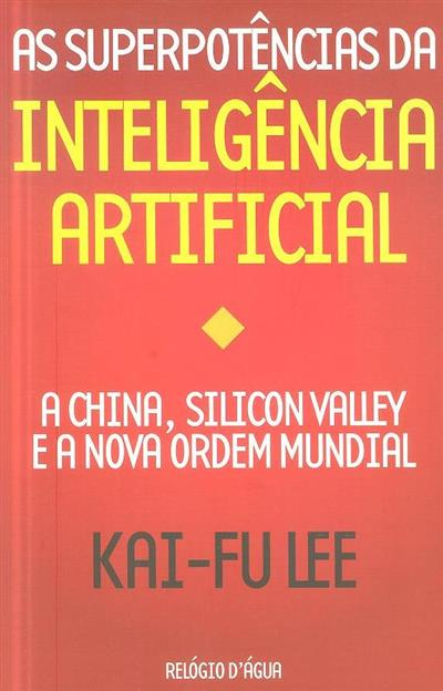 As superpotências da inteligência artificial (Kai-Fu Lee)