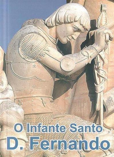 O Infante Santo D. Fernando (Januário dos Santos)
