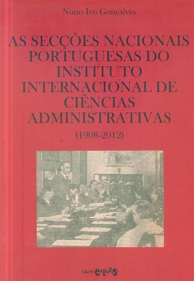 As secções nacionais portuguesas do instituto internacional de ciências administrativas (1908-2012) (Nuno Ivo Gonçalves)