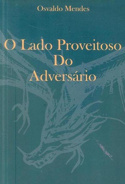 O lado proveitoso do adversário (Osvaldo Mendes)