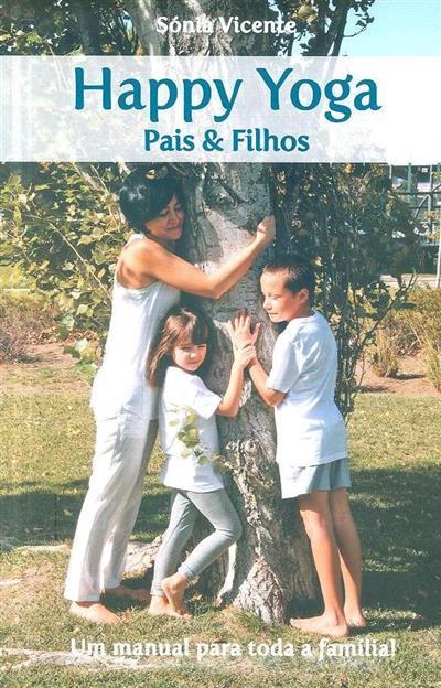 Happy yoga pais & filhos (um manual para toda a família!)