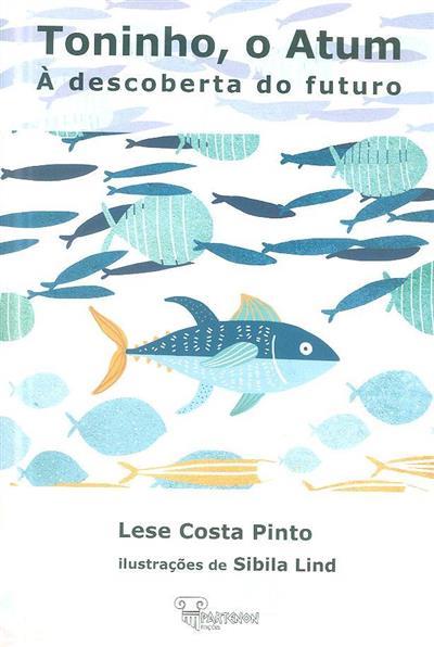 Toninho, o atum à descoberta do futuro (Lese Costa Pinto)
