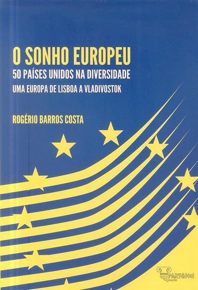 O sonho europeu (Rogério Barros Costa)