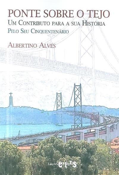 Ponte sobre o Tejo (Albertino Alves)