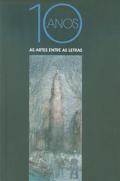 10 anos (As Artes entre as Letras)
