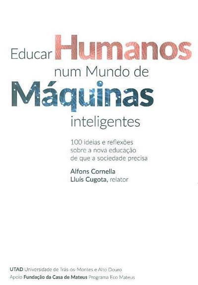 Educar humanos num mundo de máquinas inteligentes (Alfons Cornella, Lluis Cugota)