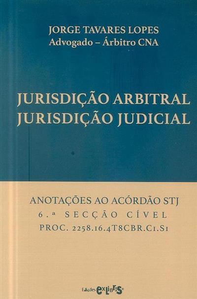 Jurisdição arbitral, jurisdição judicial (Jorge Tavares Lopes)