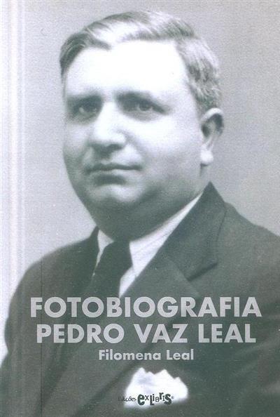 Fotobiografia Pedro Vaz Leal (Filomena Leal)