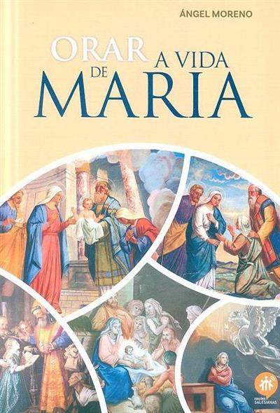Orar a vida de Maria (Eusébio Ángel Moreno Sancho)