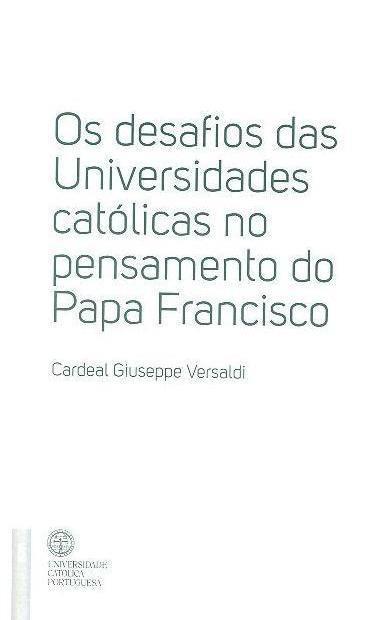 Os desafios das universidades católicas no pensamento do Papa Francisco (Cardeal Giuseppe Versaldi)
