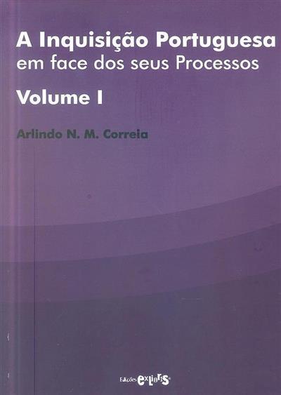 A Inquisição Portuguesa em face dos seus processos (Arlindo N.M. Correia)