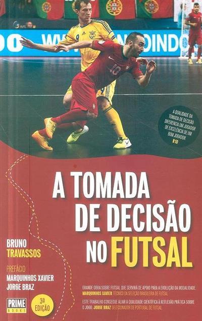 A tomada de decisão no Futsal (Bruno Travassos)