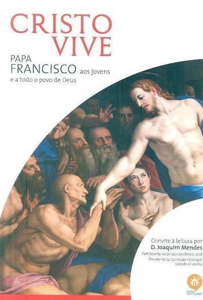 Christus Vivit  do Santo Padre Francisco aos jovens e a todo o povo de Deus (trad. Maria do Rosário de Castro Pernas)