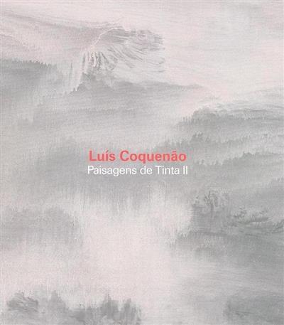Paisagens de tinta II (Luís Coquenão)