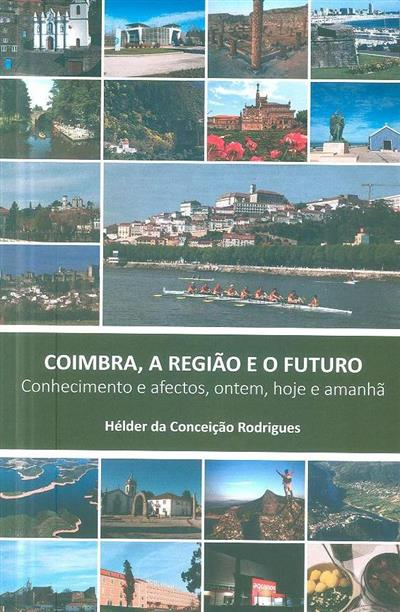 Coimbra, a região e o futuro (Hélder da Conceição Rodrigues)