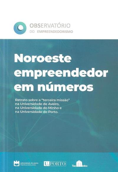 Noroeste empreendedor em números (dir.-geral Carlos Brito, Maria Oliveira)