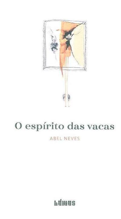 O espírito das vacas (Abel Neves)