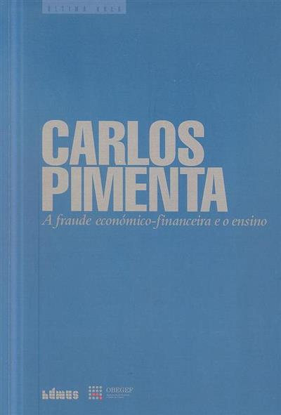 A fraude económico-financeira e o ensino (Carlos Pimenta)