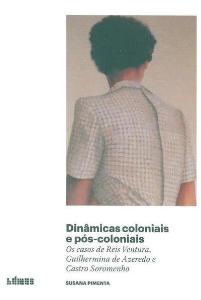 Dinâmicas coloniais e pós-coloniais (Susana Pimenta)