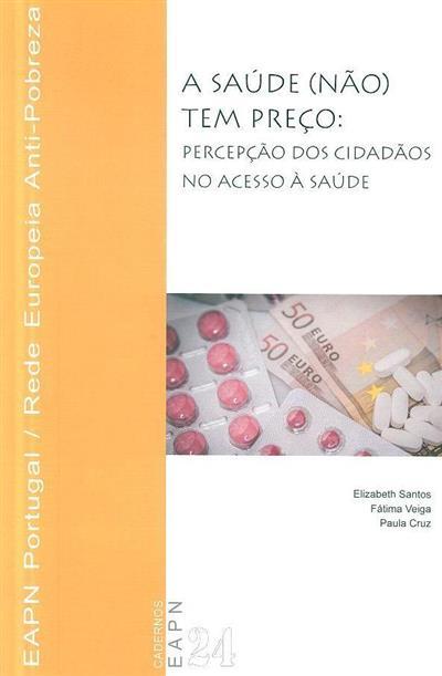 A saúde (não) tem preço (Elizabeth Santos, Fátima Veiga, Paula Cruz)