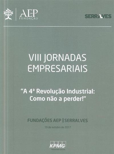 """""""A"""" 4ª revolução industrial (VIII Jornadas AEP - Serralves)"""